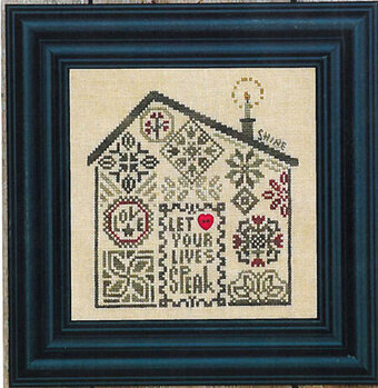 Quaker Home - Let Your Lives Speak - Cross Stitch Pattern