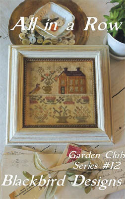 All in a Row - Garden Club Series #12 - Cross Stitch Pattern