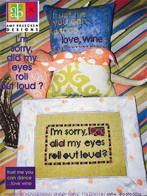 I'm Sorry Did My Eyes Roll Out Loud? - Cross Stitch Pattern