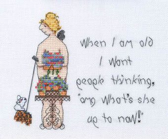 When I Am Old - What's She Up to Now? - Cross Stitch Pattern