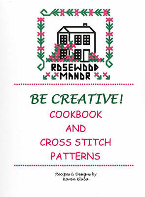 Be Creative! Cookbook and Cross Stitch Patterns