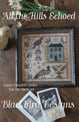 All the Hills Echoed (Loose Feathers) - Cross Stitch Pattern
