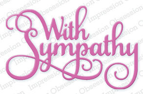 With Sympathy - Impression Obsession Craft Die