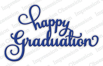 Impression Obsession Happy Graduation Die