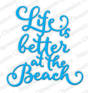 Better at the Beach - Impression Obsession Craft Die