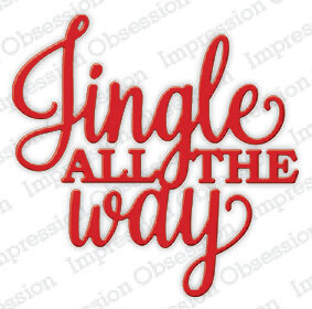 Jingle All the Way Impression Obsession Christmas Craft Die