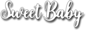 Brush Script Sweet Baby - Frantic Stamper Craft Dies