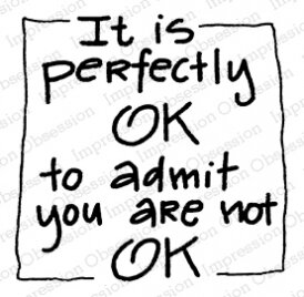 It's OK - Cling Rubber Stamp