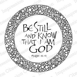 Be Still Circle - Cling Rubber Stamp