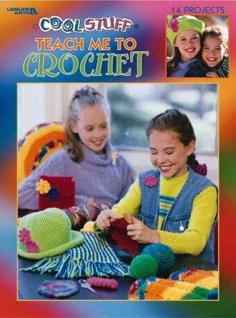 Teach Me To Crochet - Cool Stuff
