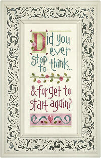 Did You Ever Stop to Think - Cross Stitch Pattern