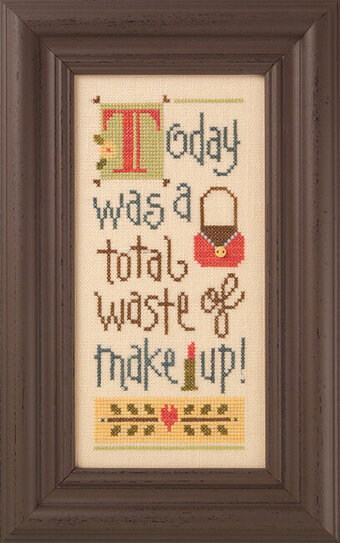 Today Was a Total Waste of Make-Up - Cross Stitch Kit