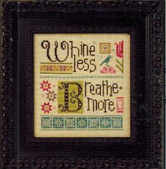 Less = More - Whine Less Breathe More - Cross Stitch