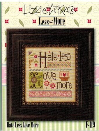 Less = More - Hate Less Love More  - Cross Stitch