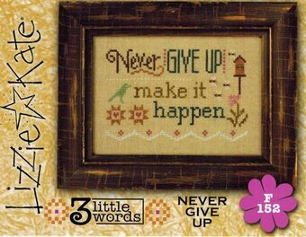 Never Give Up - 3 Little Words - Cross Stitch Pattern