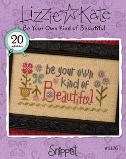 Be Your Own Kind of Beautiful - Cross Stitch Pattern