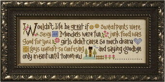 Wouldn't Life Be Great - Cross Stitch Pattern