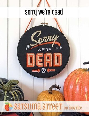Sorry We're Dead - Cross Stitch Pattern