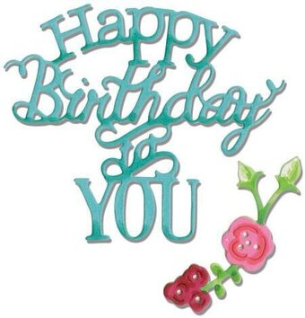 Sizzix Thinlits Dies - Happy Birthday To You