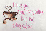 I Love You More Than Coffee - Cross Stitch Pattern