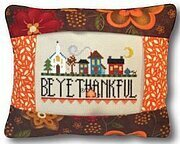 Be Ye Thankful Pillow - Cross Stitch Kit