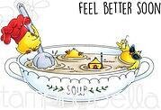 Chick-en Soup Feel Better Soon - Cling Rubber Stamp