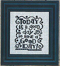 Today is a Good Day - Cross Stitch Pattern