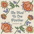 Be Kind To One Another - Cross Stitch Kit