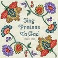 Sing Praises To God - Cross Stitch Kit