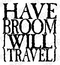 Have Broom - Cling Rubber Stamp